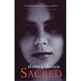 Sacred - The Book Which Inspired the Film Kadosh by Eliette Abecassis