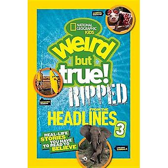 National Geographic Kids Weird But True! - Ripped from the Headlines 3