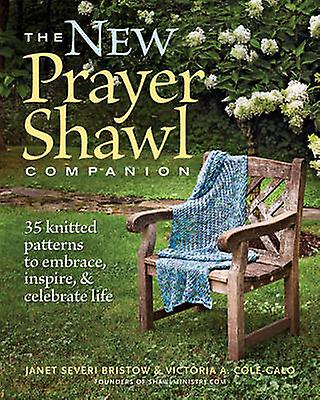 The New Prayer Shawl Companion - 35 Knitted Patterns to Embrace - Insp