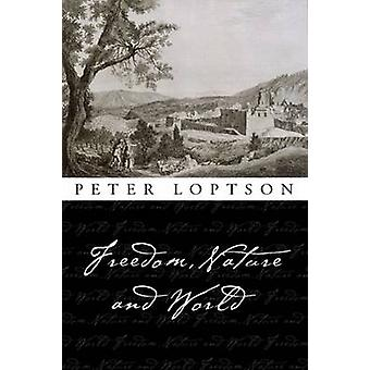 Freedom - Nature - and World by Peter Loptson - 9780776606620 Book