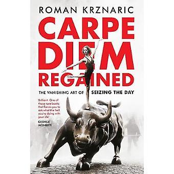 Carpe Diem återfick - försvinnande konsten att gripa dagen av romerska Kr