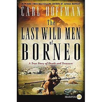 Les derniers hommes sauvages de Bornéo
