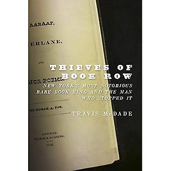 Ladrones de libro fila: anillo de libros raros más notorio de Nueva York y el hombre que lo detuvo