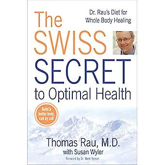 Swiss Secret to Optimal Health: Dr. Rau's Diet for Whole Body Healing