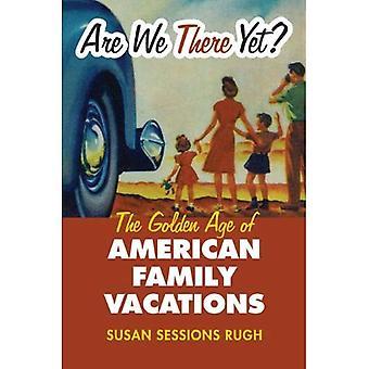 Are We There Yet?: l'età d'oro delle vacanze della famiglia americane (CultureAmerica)