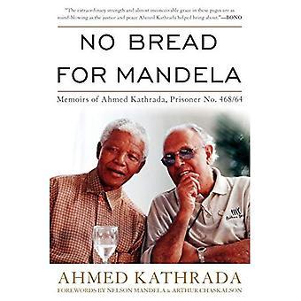 Nessun pane per Mandela: memorie di Ahmed Kathrada, prigioniero n. 468/64