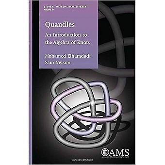Quandles: An Introduction to the Algebra of Knots (Student Mathematical Library)