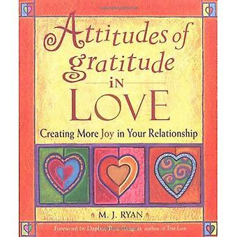 Attitudes of Gratitude in Love: Creating Joy in Your Relationship (Attitudes of gratitude series)