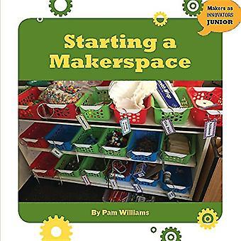 Starta ett Makerspace (21st Century färdigheter Innovation bibliotek: inofficiella guider)