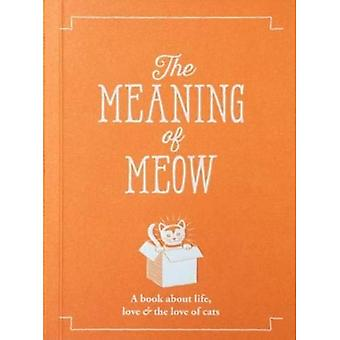 The Meaning of Meow (The Meaning of Everything)