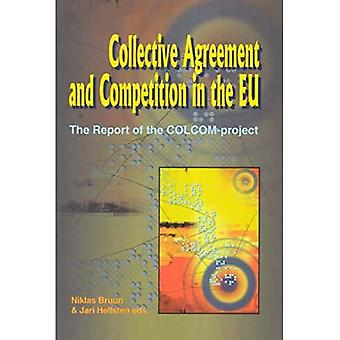 Collective Agreement and Competition in the EU: The Report of the COLCOM-Project