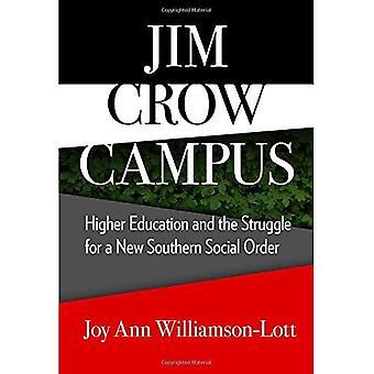 Jim Crow kampuksen: korkea-asteen ja uusi Etelä yhteiskuntajärjestelmä taistelu