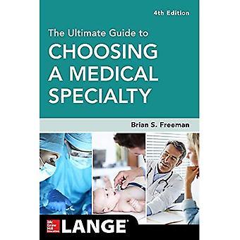 The Ultimate Guide till att välja en medicinsk specialitet, fjärde upplagan