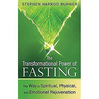 Transformational Power of Fasting: The Way to Spiritual, Physical, and Emotional Rejuvenation