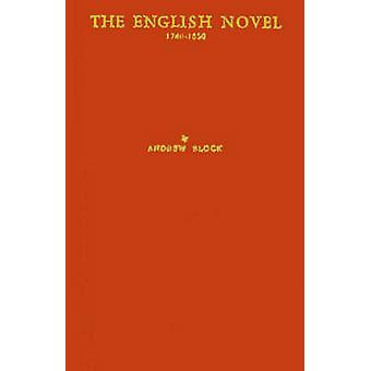 The English Novel 17401850 A Catalogue Including Prose Romances Short Stories and Translations of Foreign Fiction by Block & Andrew