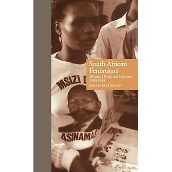 South African Feminisms by Edited by M J Daymond