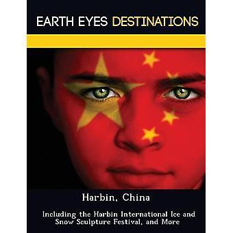 Harbin Kina inkludert Harbin internasjonale isen og snø skulptur Festival og mer av Wilkins & Sandra