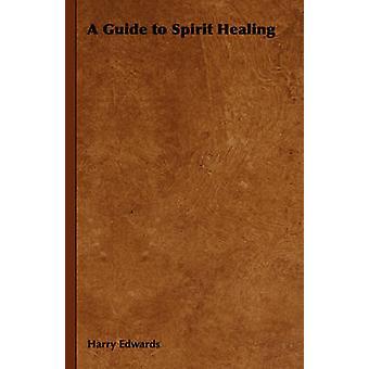 Un Guide pour l'esprit de guérison par Edwards & Harry