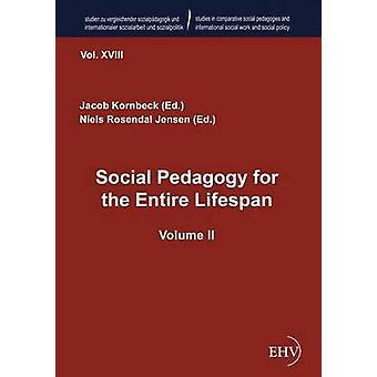 Social Pedagogy for the Entire Lifespan by Kornbeck & Jacob
