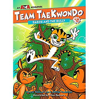 Baeoh and the Bully - Team Taekwondo #2 by Master Taekwon Lee - 978162