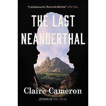 The Last Neanderthal by Claire Cameron - 9780316314466 Book