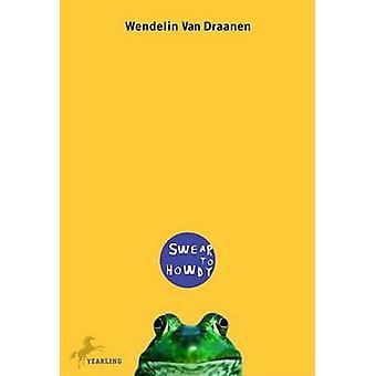 Swear to Howdy by Wendelin Van Draanen - 9780440419433 Book