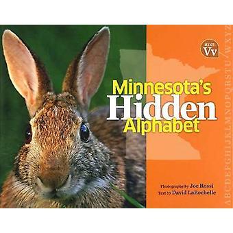 Minnesota's Hidden Alphabet by David LaRochelle - 9780873518086 Book