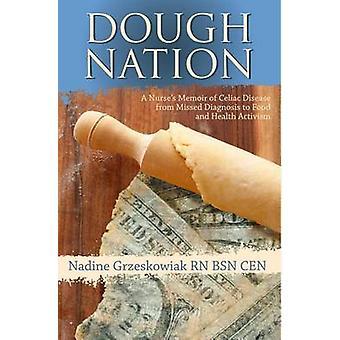 Dough Nation - A Nurses Memoir of Celiac Disease from Missed Diagnosis