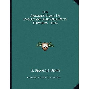 The Animal's Place in Evolution and Our Duty Towards Them by E Franci
