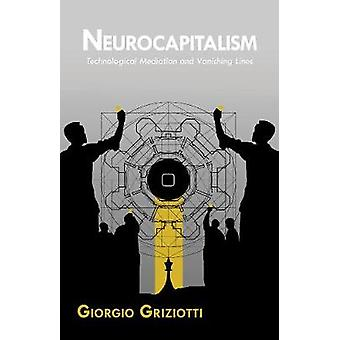 Neurocapitalism - Technological Mediation and Vanishing Lines by Giorg