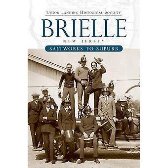 Brielle - New Jersey - Saltworks to Suburb by Union Landing Historical