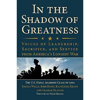 In the Shadow of Greatness - Voices of Leadership - Sacrifice and Serv