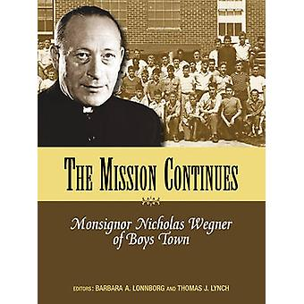 Mission Continues - Monsignor Nicholas Wegner of Boys Town by Barbara