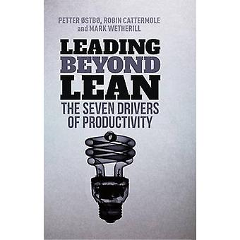 Leading Beyond Lean - The Seven Drivers of Productivity - 2016 by Pette