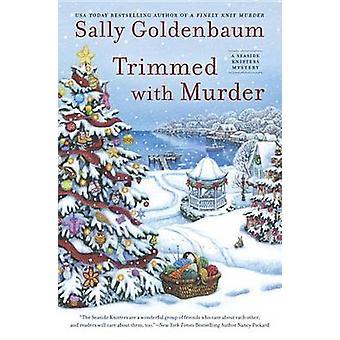 Trimmed with Murder by Sally Goldenbaum - 9780451471628 Book