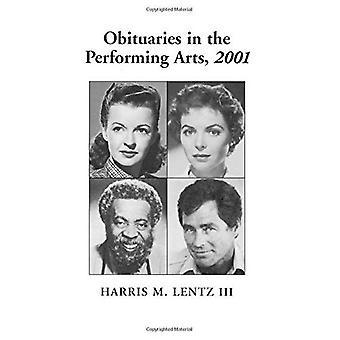 Dødsannonsene i Performing Arts, 2001: Film, TV, Radio, teater, dans, musikk, tegneserier og Pop-kultur