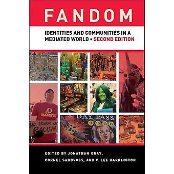 Fandom Second Edition Identities and Communities in a Mediated World by Gray & Jonathan