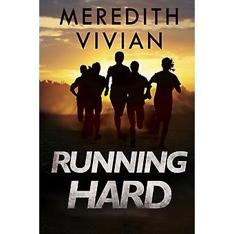 Running Hard by Vivian & Meredith