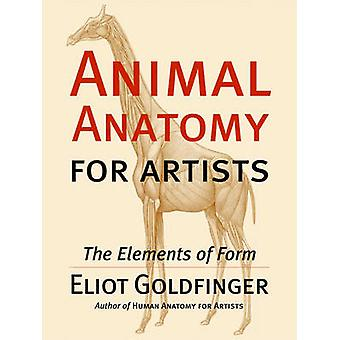 Animal Anatomy for Artists by Goldfinger & Eliot