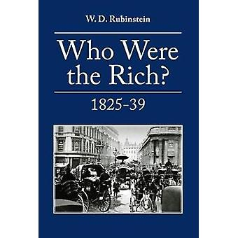 Who Were the Rich 18251839 by Rubinstein & W. D.