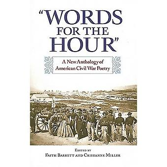 Words for the Hour - A New Anthology of American Civil War Poetry by F