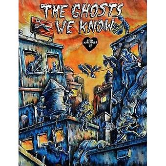 The Ghosts We Know by Sean Karemaker - 9781772620030 Book
