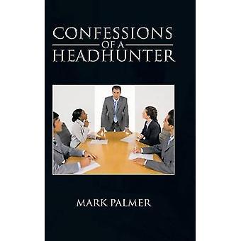 Confessions av en Headhunter av Palmer & merke