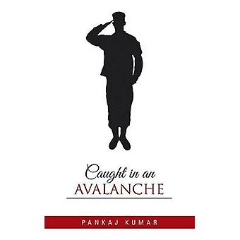 Caught in an Avalanche by Kumar & Pankaj