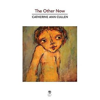 The Other Now New and Selected Poems by Cullen & Catherine Ann