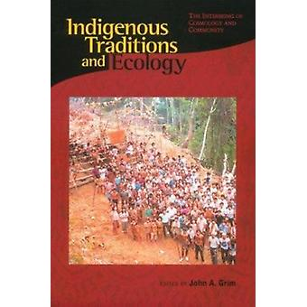 Indigenous Traditions and Ecology - The Interbeing of Cosmology and Co