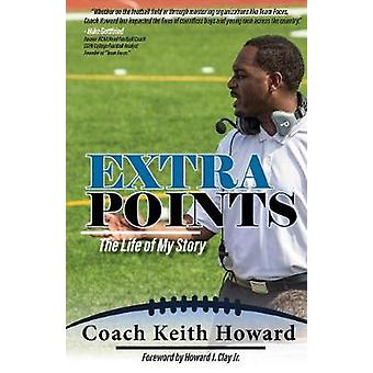 Extra Points The Life of My Story by Howard & Keith