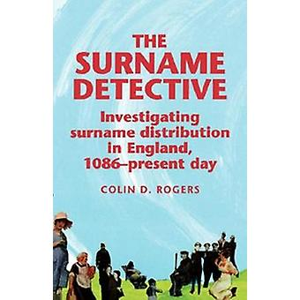 Surname Detective by Rogers & Colin D.