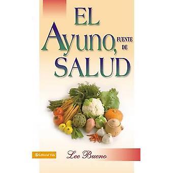 El ayuno fuente de salud by Bueno & Lee