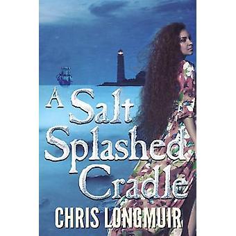 A Salt Splashed Cradle by Longmuir & Chris